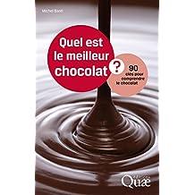 Quel est le meilleur chocolat ?: 90 clés pour comprendre le chocolat (French Edition)