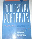 Adolescent Portraits : Cases in Identity, Relationships, and Challenges, Garrod, Andrew and Smulyan, Lisa, 0205133444