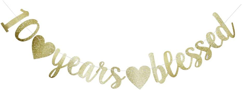 10 Years Blessed Banner, Funny Gold Glitter Sign for 10th Birthday/Wedding Anniversary Party Supplies Photo Props