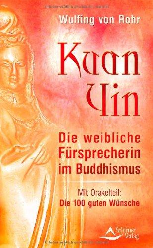 Kuan Yin: Die weibliche Fürsprecherin im Buddhismus