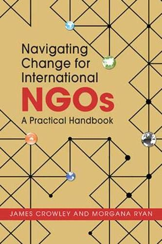 Navigating Change for International NGOs: A Practical Handbook