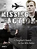 Missing In Action: A Daughter's Search For Her MIA Father