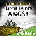 Imperium der Angst Hörbuch von Daniel Dersch Gesprochen von: Gilles Karolyi