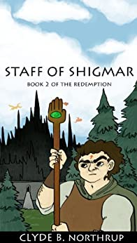 Staff of Shigmar: Book 2 of The Redemption by [Northrup, Clyde B]