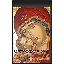Orthodoxy A to Z