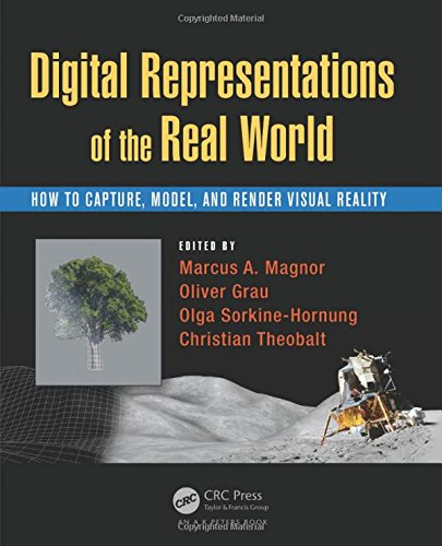 Digital Representations of the Real World: How to