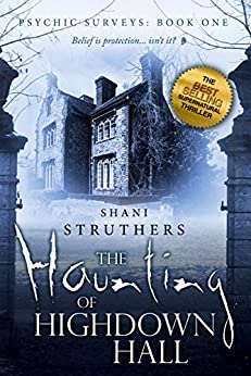 Psychic Surveys Book One: The Haunting of Highdown Hall by [Struthers, Shani]