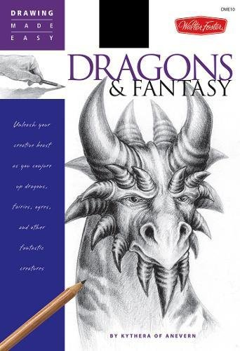 dragons & fantasy: unleash your creative beast as you conjure up dragons, fairies, ogres, and other fantastic creatures drawing made easy