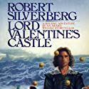 Lord Valentine's Castle Audiobook by Robert Silverberg Narrated by Stefan Rudnicki