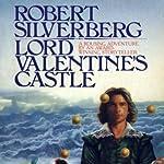 Lord Valentine's Castle   Robert Silverberg