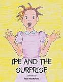 Ipe and the Surprise, Rosa MacFarland, 1467007439