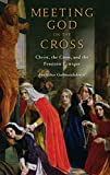 Meeting God on the Cross: Christ, the Cross, and the Feminist Critique