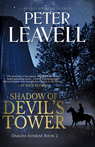 Shadow of Devil's Tower (Dakota Sunrise series Book 2) by [Leavell, Peter]