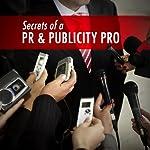 Secrets of a PR and Publicity Pro: Media Training Strategies   Mark Thomas Aiston