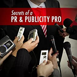 Secrets of a PR and Publicity Pro