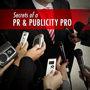 Secrets of a PR and Publicity Pro Audiobook
