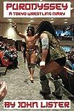 Purodyssey: A Tokyo Wrestling Diary