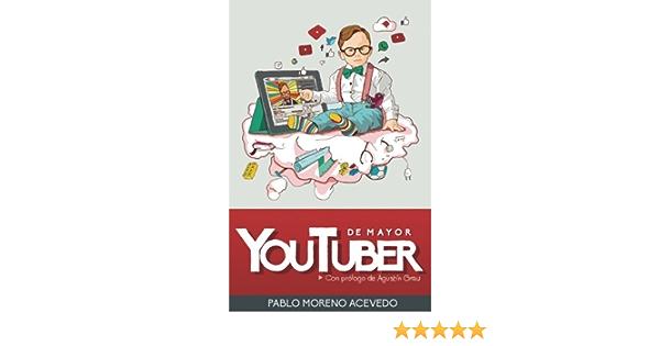 De mayor, youtuber: Descubre los secretos del éxito de ...