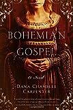 Bohemian Gospel: A Novel (The Bohemian Trilogy)