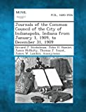 Journals of the Common Council of the City of Indianapolis, Indiana from January 1, 1909, to December 31 1909, Edward J. Stickelman and John H. Hamlet, 1289337330