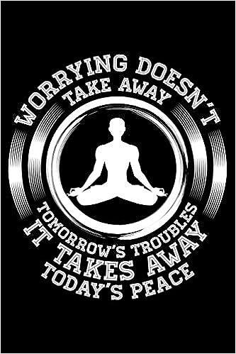 Notebook: Zen Buddhist Yoga Meditation Inner Peace Worrying ...