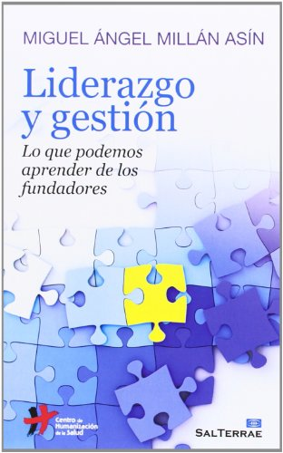 Descargar Libro Liderazgo Y Gestión: Lo Que Podemos Aprender De Los Fundadores Miguel Ángel Millán Asín