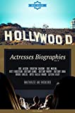 Hollywood: Actresses Biographies Vol.12: (BRIE LARSON,BRIGHTON SHARBINO,BRIT MARLING,BRITT ROBERTSON,BRITTANY DANIEL,BRITTANY MURPHY,BRITTANY SNOW,BROOKE SHIELDS,BRYCE DALLAS HOWRD,CAITLIN STASEY)