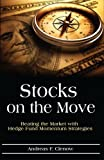 img - for Stocks on the Move: Beating the Market with Hedge Fund Momentum Strategies book / textbook / text book