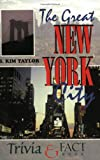 The Great New York City Trivia and Fact Book, B. Kim Taylor, 1888952776