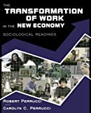 The Transformation of Work in the New Economy 1st Edition