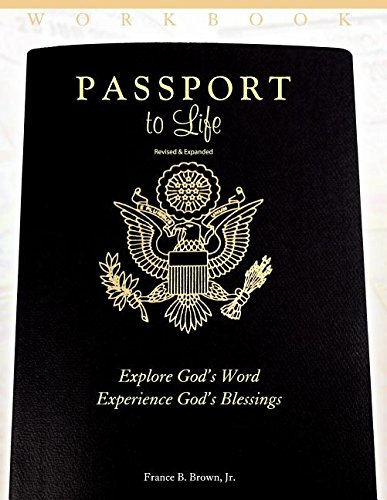 Passport to Life: Explore God's Word, Experience God's Blessings (Revised and Expanded)