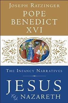 Jesus of Nazareth: The Infancy Narratives by [Pope Benedict XVI]