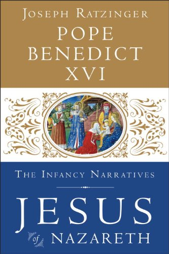 Jesus of Nazareth: The Infancy Narratives (Christmas Benedict Francis)