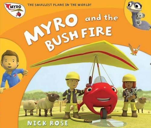 Myro and the Bush Fire: Myro, the Smallest Plane in the World (Myro Goes to Australia) ebook