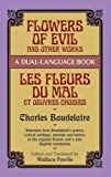 img - for Flowers of Evil and Other Works/Les Fleurs du Mal et Oeuvres Choisies : A Dual-Language Book (Dover Foreign Language Study Guides) (English and French Edition) by Baudelaire, Charles Published by Dover Publications Bilingual edition (1992) Paperback book / textbook / text book