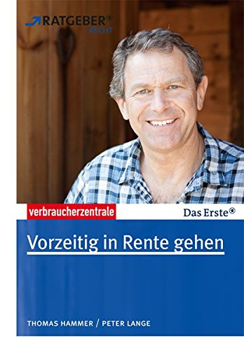 Vorzeitig in Rente gehen Taschenbuch – 4. Februar 2014 Frank Bräutigam ARD Ratgeber Recht Verbraucherzentrale NRW Thomas Hammer