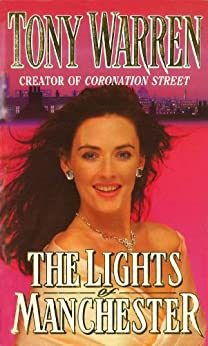The Lights Of Manchester by [Warren, T, Warren MBE, Tony]