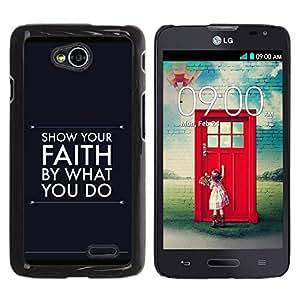 Paccase / SLIM PC / Aliminium Casa Carcasa Funda Case Cover para - BIBLE Show Your Faith By What You Do - LG Optimus L70 / LS620 / D325 / MS323