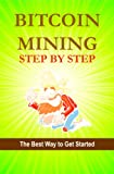 Bitcoin Mining Step by Step