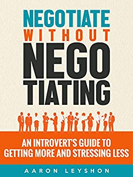 Negotiate without Negotiating: An Introvert
