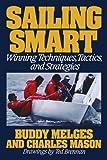 : Sailing Smart: Winning Techniques, Tactics, And Strategies