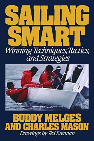 Sailing Smart: Winning Techniques, Tactics, And Strategies - Boating and Sailing