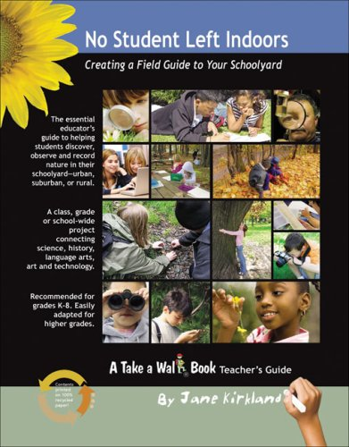 No Student Left Indoors: Creating a Field Guide to Your Schoolyard (Take a Walk series) ebook