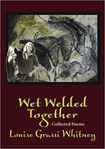 Wet Welded Together; Collected Poems