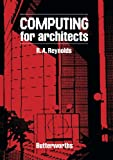 Computing for Architects, R. A. Reynolds, 0408008008