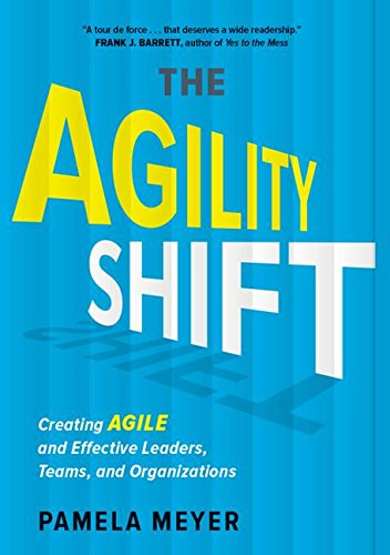 Agility Shift Creating Agile and Effective Leaders, Teams, and Organizations [Meyer, Pamela] (Tapa Dura)