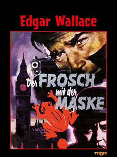 Edgar Wallace - Der Frosch mit der Maske Film