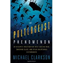 The Poltergeist Phenomenon: An In-depth Investigation Into Floating Beds, Smashing Glass, and Other Unexplained Disturbances