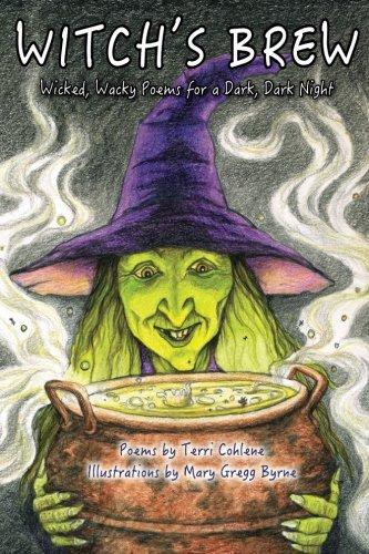 Witch's Brew: Wicked, Wacky Poems for a Dark, Dark Night -