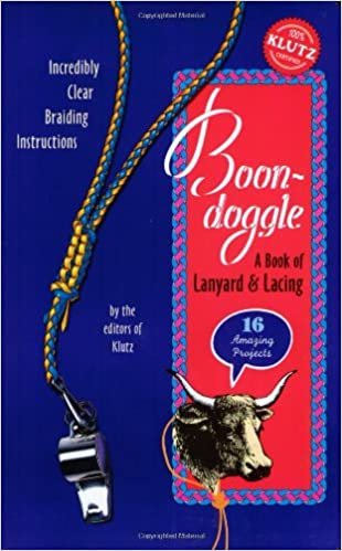 Boon Doggle A Book Of Lanyard Lacing Editors Of Klutz